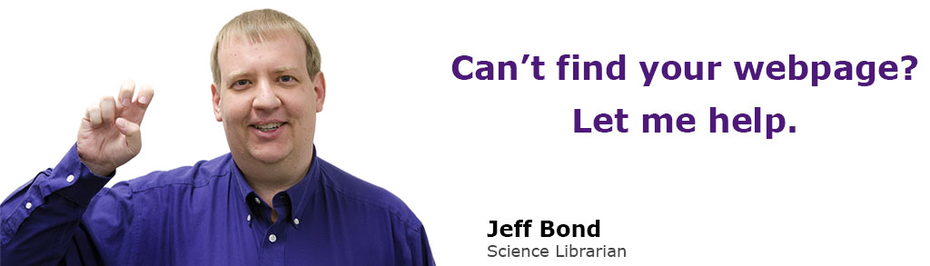 Didn't find what you were looking for? Let me help. Jeff Bond, Science Librarian.